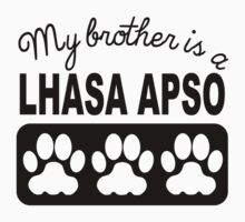 My Brother Is A Lhasa Apso Baby Tee