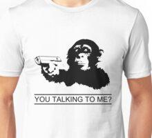 YOU TALKING TO ME? Unisex T-Shirt