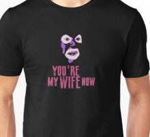 Papa Lazarou - MY WIFE NOW! Unisex T-Shirt