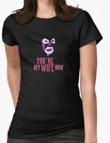 Papa Lazarou - MY WIFE NOW! Womens Fitted T-Shirt