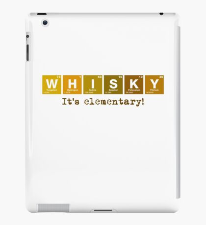 Whisky - It's Elementary! iPad Case/Skin