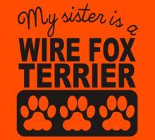My Sister Is A Wire Fox Terrier Kids Tee