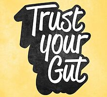 Trust Your Gut by emberstudio