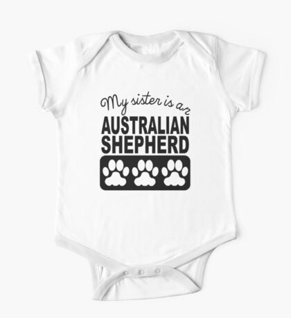 My Sister Is An Australian Shepherd One Piece - Short Sleeve