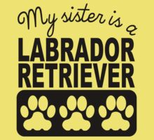 My Sister Is A Labrador Retriever Kids Tee