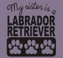 My Sister Is A Labrador Retriever Kids Tee