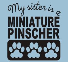 My Sister Is A Miniature Pinscher Kids Clothes