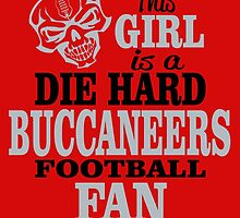 This Girl Is A Die Hard Buccaneers Football Fan. by sports-tees