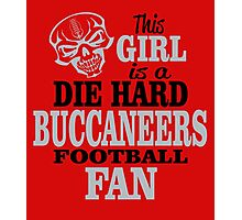 This Girl Is A Die Hard Buccaneers Football Fan. Photographic Print