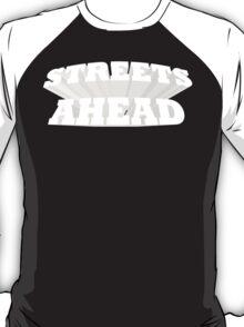 Streets Ahead! T-Shirt