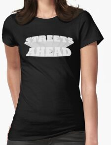 Streets Ahead! Womens Fitted T-Shirt