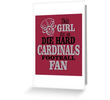 This Girl Is A Die Hard Cardinals Football Fan. Greeting Card
