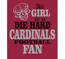This Girl Is A Die Hard Cardinals Football Fan. Photographic Print