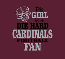 This Girl Is A Die Hard Cardinals Football Fan. Unisex T-Shirt