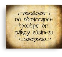 No admittance except on party business Canvas Print