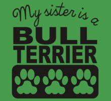 My Sister Is A Bull Terrier Kids Tee