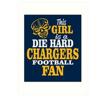 This Girl Is A Die Hard Chargers Football Fan. Art Print