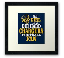 This Girl Is A Die Hard Chargers Football Fan. Framed Print