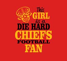 This Girl Is A Die Hard Chiefs Football Fan. Unisex T-Shirt