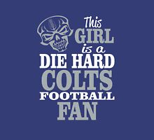 This Girl Is A Die Hard Colts Football Fan. Unisex T-Shirt