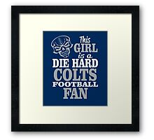 This Girl Is A Die Hard Colts Football Fan. Framed Print