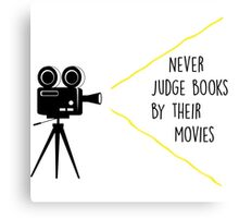 Never Judge Books By Their Movies Canvas Print