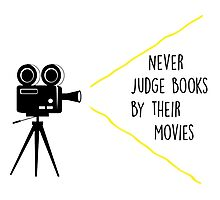 Never Judge Books By Their Movies Photographic Print