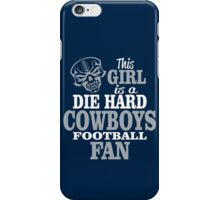 This Girl Is A Die Hard Cowboys Football Fan. iPhone Case/Skin
