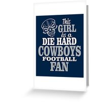 This Girl Is A Die Hard Cowboys Football Fan. Greeting Card