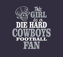 This Girl Is A Die Hard Cowboys Football Fan. Unisex T-Shirt