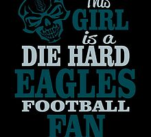 This Girl Is A Die Hard Eagles Football Fan. by sports-tees