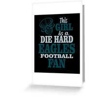 This Girl Is A Die Hard Eagles Football Fan. Greeting Card