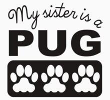 My Sister Is A Pug Kids Tee