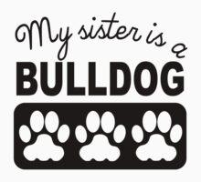 My Sister Is A Bulldog Kids Tee