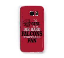 This Girl Is A Die Hard Falcons Football Fan. Samsung Galaxy Case/Skin