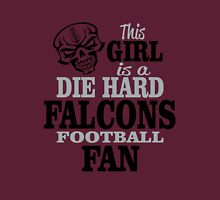 This Girl Is A Die Hard Falcons Football Fan. Unisex T-Shirt