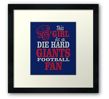 This Girl Is A Die Hard Giants Football Fan. Framed Print