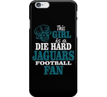 This Girl Is A Die Hard Jaguars Football Fan. iPhone Case/Skin
