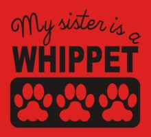 My Sister Is A Whippet Kids Tee