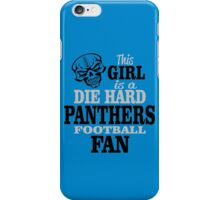 This Girl Is A Die Hard Panthers Football Fan. iPhone Case/Skin