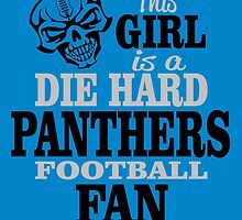 This Girl Is A Die Hard Panthers Football Fan. by sports-tees