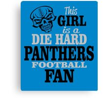 This Girl Is A Die Hard Panthers Football Fan. Canvas Print