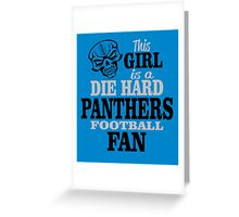 This Girl Is A Die Hard Panthers Football Fan. Greeting Card