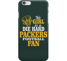 This Girl Is A Die Hard Packers Football Fan. iPhone Case/Skin