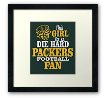 This Girl Is A Die Hard Packers Football Fan. Framed Print