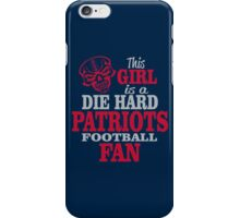 This Girl Is A Die Hard Patriots Football Fan. iPhone Case/Skin