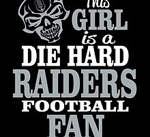 This Girl Is A Die Hard Raiders Football Fan. by sports-tees