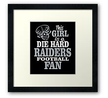 This Girl Is A Die Hard Raiders Football Fan. Framed Print