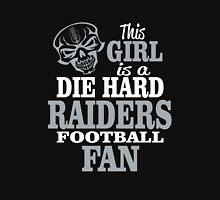 This Girl Is A Die Hard Raiders Football Fan. Unisex T-Shirt
