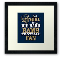 This Girl Is A Die Hard Rams Football Fan. Framed Print